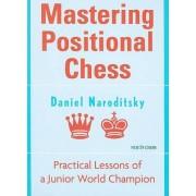 Mastering Positional Chess by Daniel Naroditsky