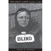 The Ugly Laws by Susan M. Schweik