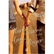 Marea calatorie a lui Amy si Roger - Morgan Matson