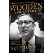 Wooden: A Coach's Life by Seth Davis