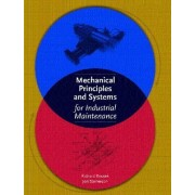 Mechanical Principles and Systems for Industrial Maintenance by Richard R. Knotek