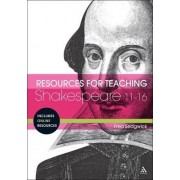 Resources for Teaching Shakespeare: 11-16 by Fred Sedgwick