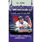 Goosebums - Fetita care a strigat Monstrul - R.L. Stine