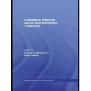 Economics, Rational Choice and Normative Philosophy by Thomas A. Boylan