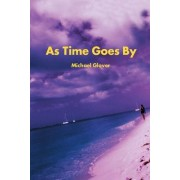 As Time Goes by by Michael W Glover