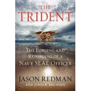 The Trident: The Forging and Reforging of a Navy SEAL Leader (Large Print) by Jason Redman