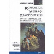 Romantics, Rebels and Reactionaries by Marilyn Butler