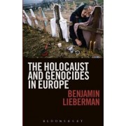 The Holocaust and Genocides in Europe by Benjamin Lieberman