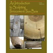 An Introduction to Sculpting Ferrocement Faux Bois by Donald R Tucker