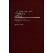Understanding Writer's Block by Martin Kantor