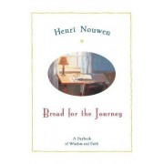 Bread For The Journey: A Daybook For Wisdom And Faith by Henri Nouwen