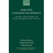 War and Underdevelopment: The Economic and Social Consequences of Conflict Volume 1 by E V K Fitzgerald