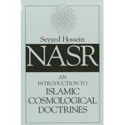 An Introduction to Islamic Cosmological Doctrines by Seyyed Hossein Nasr