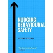 Nudging Behavioural Safety by Brian Stretton