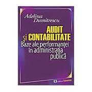 Audit si contabilitate. Baze ale performantei in administratia publica