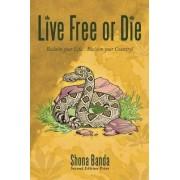 Live Free or Die by Shona Banda