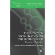 The Impact of Globalization on the World's Poor by Machiko Nissanke