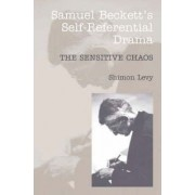 Samuel Beckett's Self Referential Drama by Shimon Levy