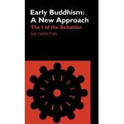 Early Buddhism: A New Approach by Sue Hamilton-Blyth