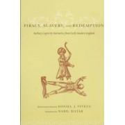 Piracy, Slavery, and Redemption by Daniel Vitkus
