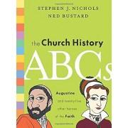 The Church History ABCs by Stephen J. Nichols