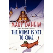 The Wurst Is Yet to Come: A Bed-and-Breakfast Mystery by Mary Daheim
