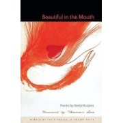 Beautiful in the Mouth by Keetje Kuipers