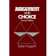Judgment and Choice by Robin M. Hogarth