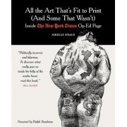 All the Art That's Fit to Print (And Some That Wasn't) by Jerelle Kraus