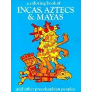 A Coloring Book of Incas, Aztecs and Mayas and Other Precolumbian Peoples by Bellerophon Books