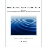 Discovering Your Essence Path Book One by E M Nicolay