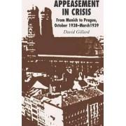 Appeasement in Crisis by David Gillard