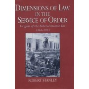 Dimensions of Law in the Service of Order by Associate Professor of Political Science Robert Stanley