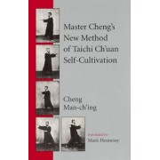 Master Cheng's New Method of Taichi Ch'uan Self-Cultivation, Paperback