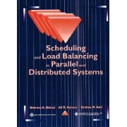 Scheduling and Load Balancing in Parallel Distributed Systems by Behrooz A. Shirazi