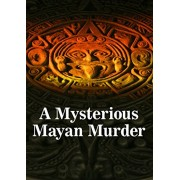 A Mysterious Mayan Murder Murder Mystery Game For 18 Players