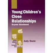 Young Children's Close Relationships by Judy Dunn