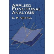 Applied Functional Analysis by D. H. Griffel