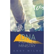 The DNA of Pioneer Ministry by Andy Milne