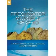 The Freshwater Mussels of Ohio by G Thomas Watters