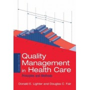 Quality Management in Health Care by Donald E. Lighter