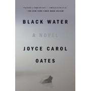 Black Water by Joyce Carol Oates