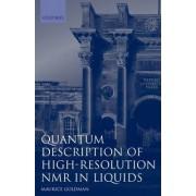 Quantum Description of High-Resolution NMR in Liquids by Maurice Goldman