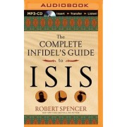 The Complete Infidel's Guide to Isis
