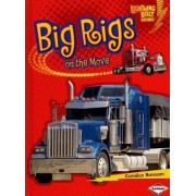 Big Rigs on the Move by Candice F Ransom