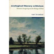 Ecological Literary Criticism by Karl Kroeber
