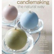 Candlemaking the Natural Way by Rebecca Ittner