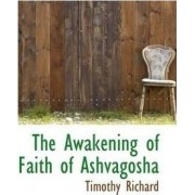 The Awakening of Faith of Ashvagosha by Timothy Richard