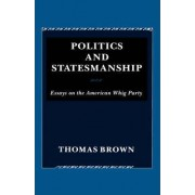 Politics and Statesmanship by Thomas Brown