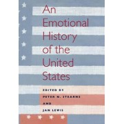 An Emotional History of the U.S by Peter N. Stearns